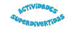 Actividades superdivertidas