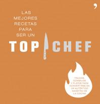 Las mejores recetas para ser un Top Chef