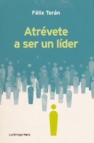 atrevete-a-ser-un-lider_9788415864066.jpg