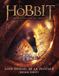 El Hobbit: La Desolación de Smaug. Guía oficial de la película