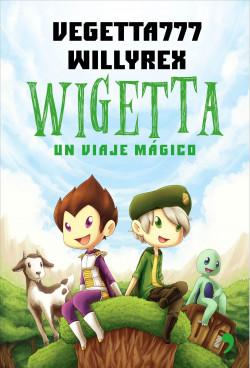 1. Wigetta - Vegetta777 y Willyrex   Planeta de Libros