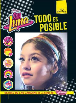 Soy Luna Todo Es Posible Disney Planeta De Libros