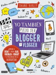 Yo también puedo ser blogger y vlogger