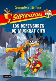 portada_los-defensores-de-muskrat-city_geronimo-stilton_201505261056.jpg