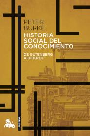 Historia social del conocimiento. De Gutenberg a Diderot
