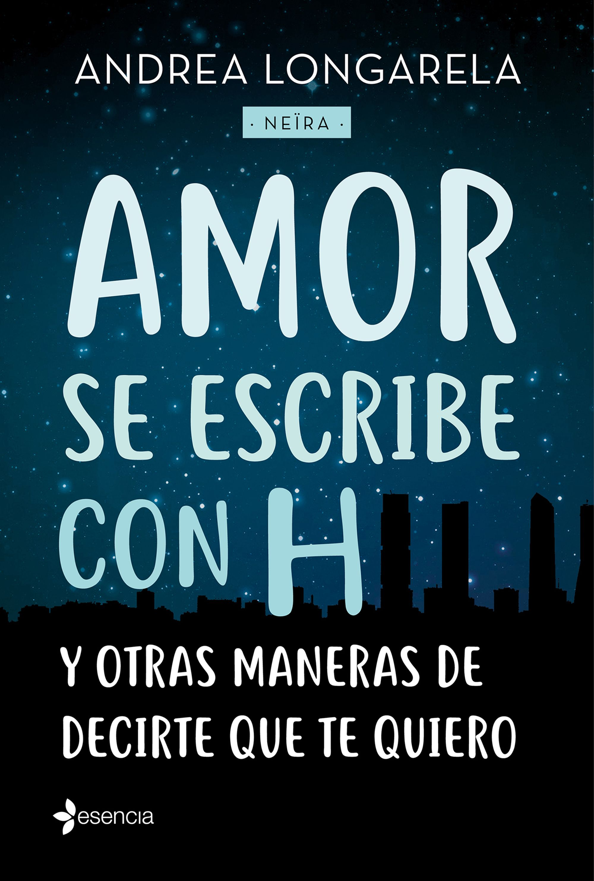 Resultado de imagen para Amor Se Escribe Con H Y Otras Maneras De Decirte Te Quiero-Neïra