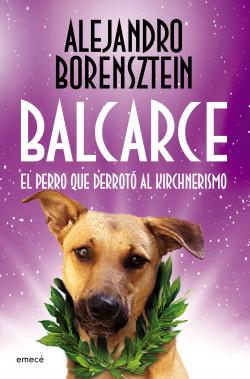 Balcarce, el perro que derrotó al Kirchnerismo