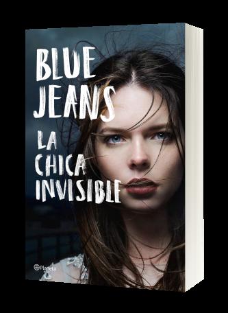 La Chica Invisible Blue Jeans Planeta De Libros