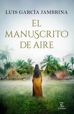 Leer Gratis El manuscrito de aire de Luis García Jambrina