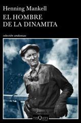 El Hombre De La Dinamita Henning Mankell Planeta De Libros
