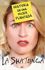 Historia de una mujer plantada