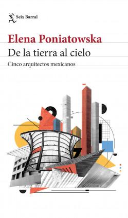 De la tierra al cielo. Cinco arquitectos mexicanos