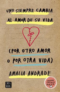 Uno siempre cambia al amor de su vida. (Por otro amor o por otra vida)