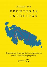 Atlas de fronteras insólitas
