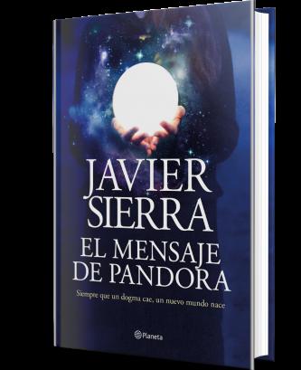 El Mensaje De Pandora Javier Sierra Planeta De Libros