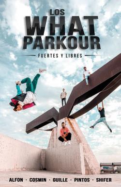 Los What Parkour: fuertes y libres