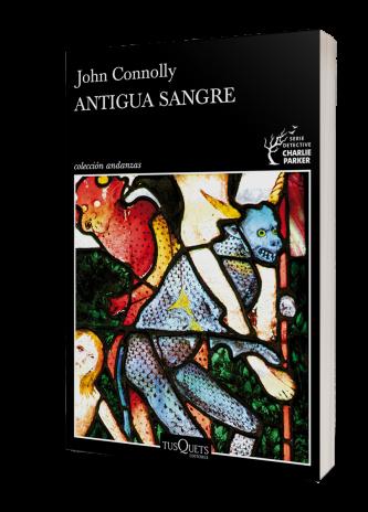 Antigua sangre - John Connolly | Planeta de Libros