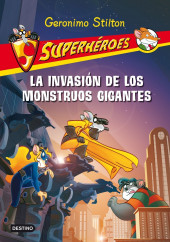 portada_la-invasion-de-los-monstruos-gigantes_geronimo-stilton_201505261055.jpg